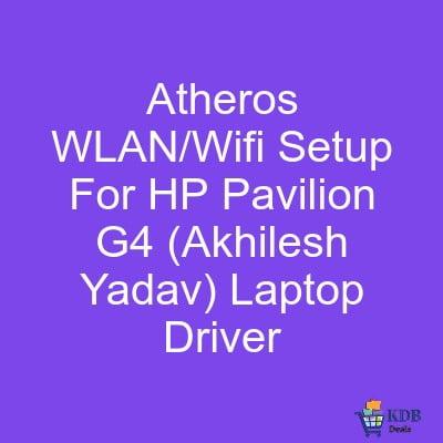 Atheros WLAN Wifi Setup For HP Pavilion G4 Akhilesh Yadav Laptop Driver