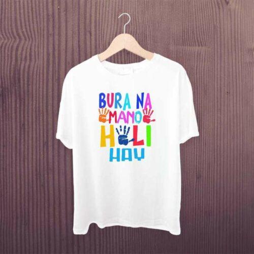 Bura Na Mano Holi Hey Tshirt
